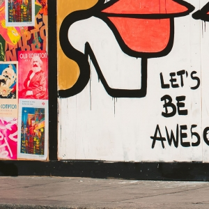 Graffiti saying 'Lets be awesome'